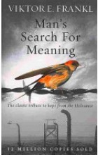 Man's search for meaning – Viktor E. Frankl